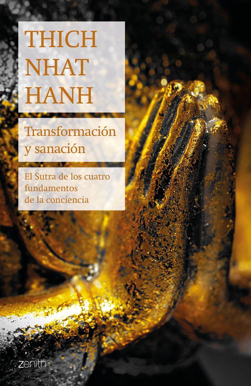 TRANSFORMACION Y SANACION - EL SUTRA DE LOS CUATRO FUNDAMENTOS DE LA CONCIENCIA