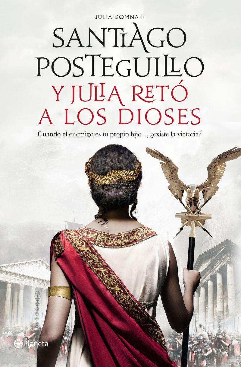 Y Julia Reto A Los Dioses - Santiago Posteguillo