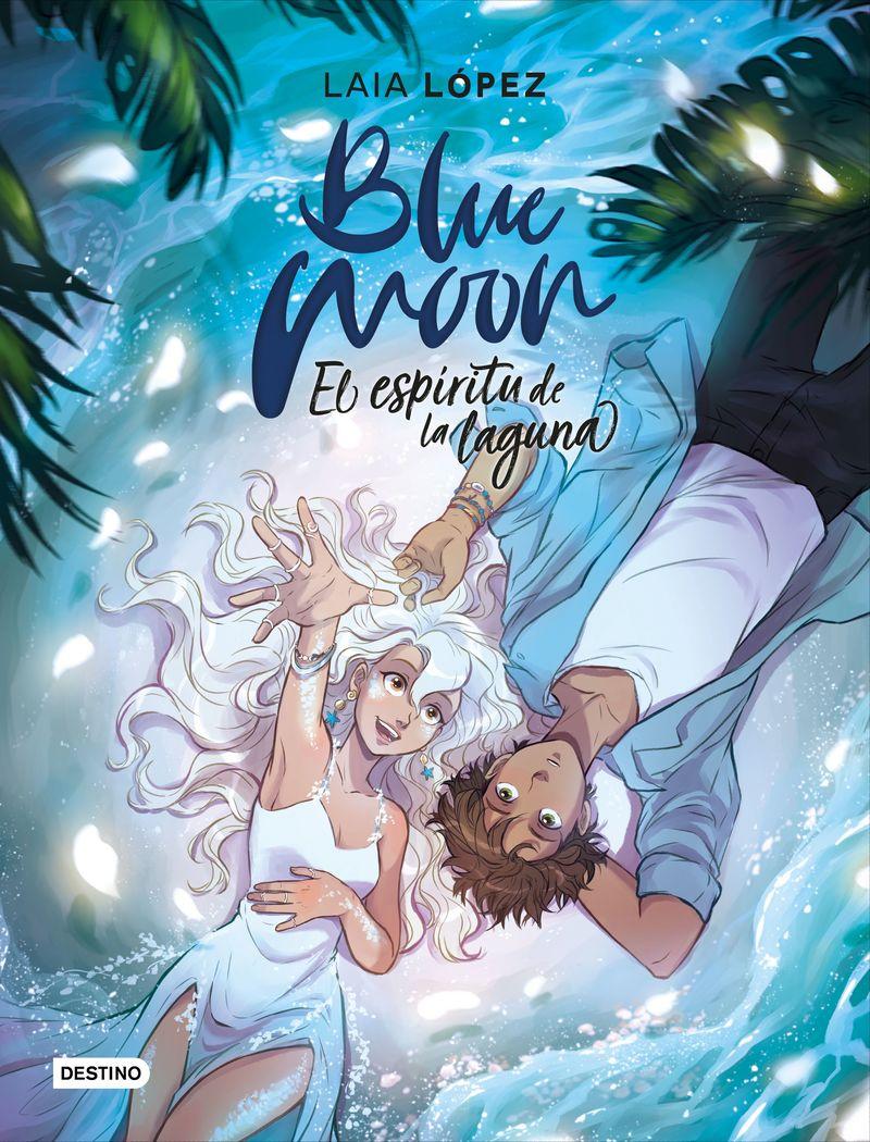 BLUE MOON - EL ESPIRITU DE LA LAGUNA (MOON 2)