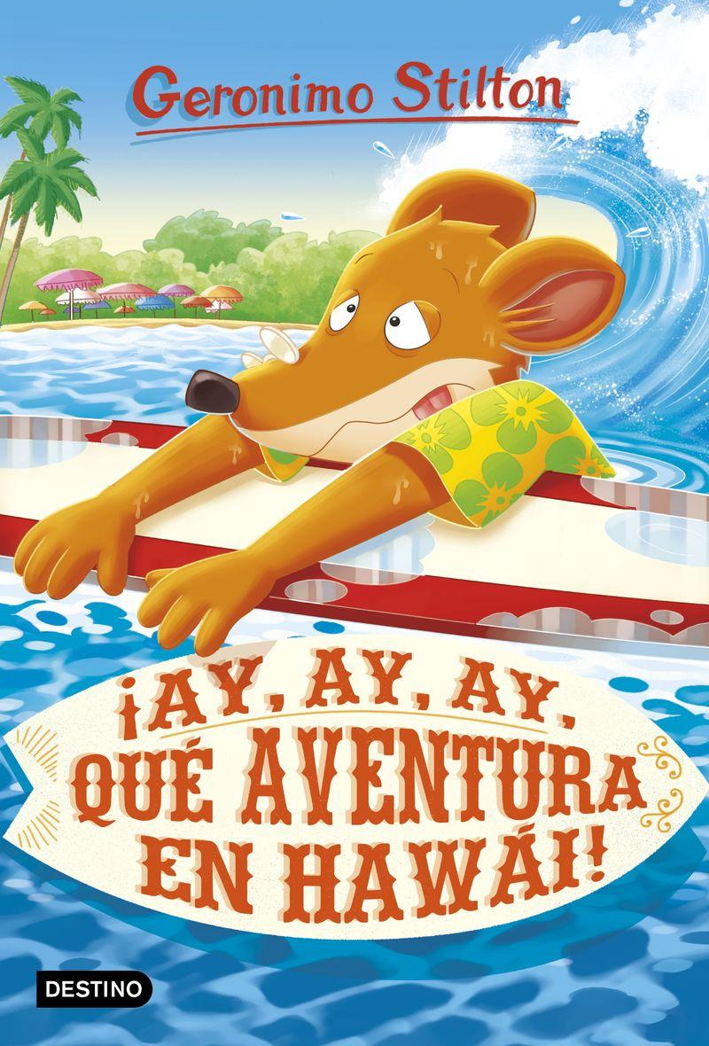 ¡ay, Ay, Ay, Que Aventura En Hawai! - Geronimo Stilton