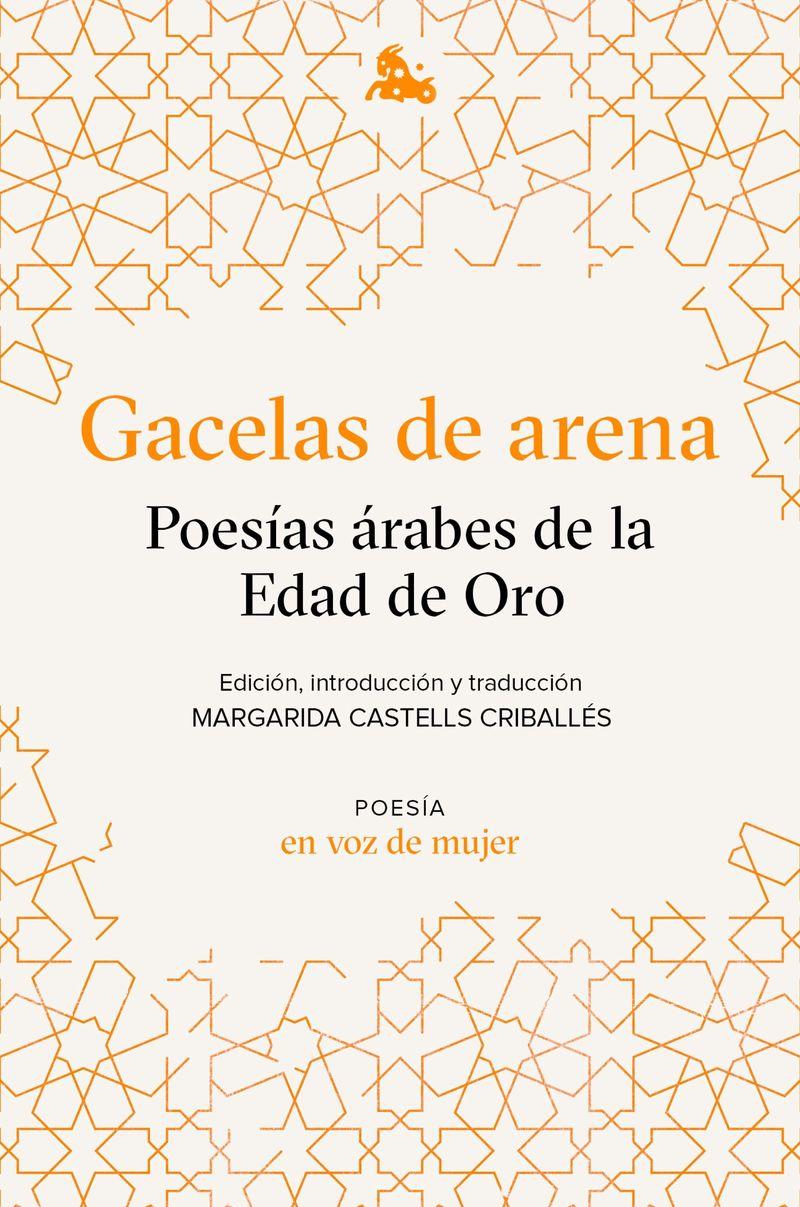 GACELAS DE ARENA - POESIAS ARABES DE LA EDAD DE ORO