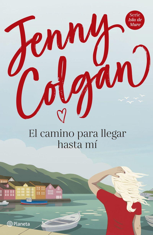 El camino para llegar hasta mi - Jenny Colgan
