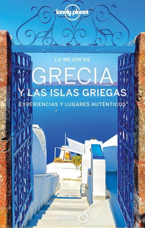 GRECIA Y LAS ISLAS GRIEGAS 4 - LO MEJOR DE (LONELY PLANET)