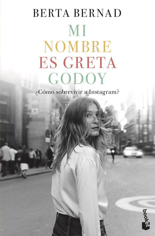Mi Nombre Es Greta Godoy - Berta Bernad Cifuentes