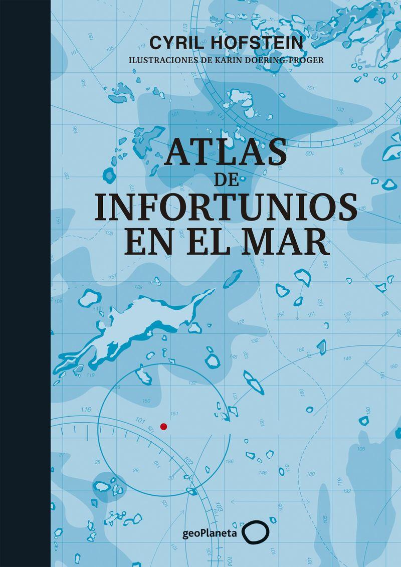 Atlas De Infortunios En El Mar - Cyril Hofstein / Karin Doering-Froger (il. )