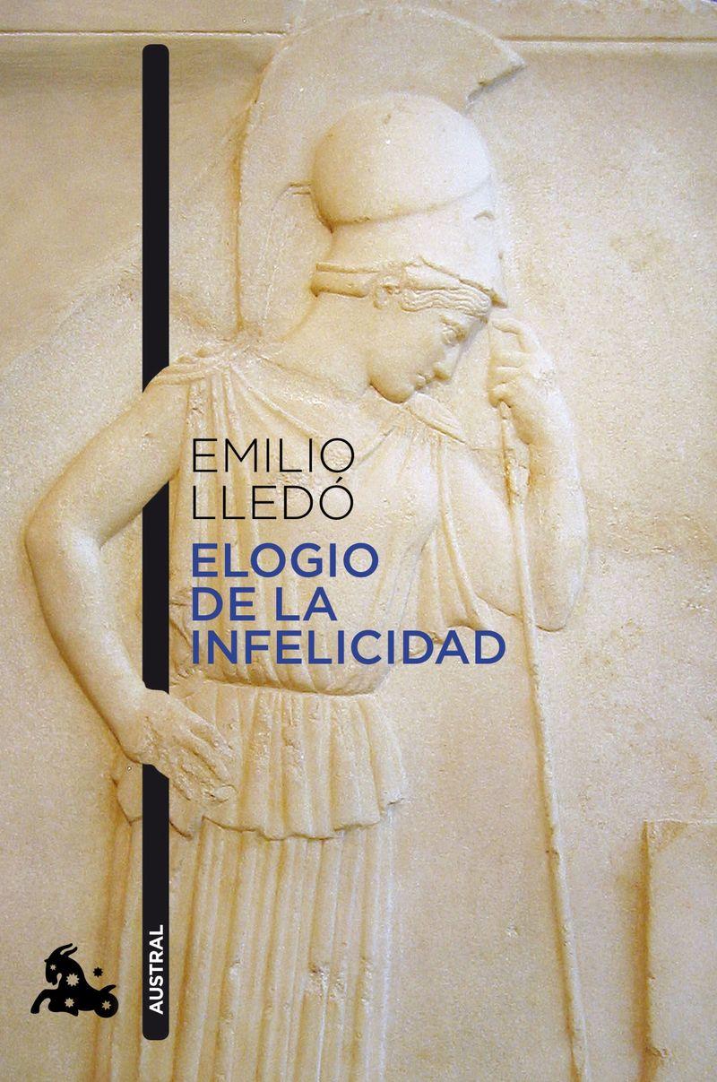 elogio de la infelicidad - Emilio Lledo