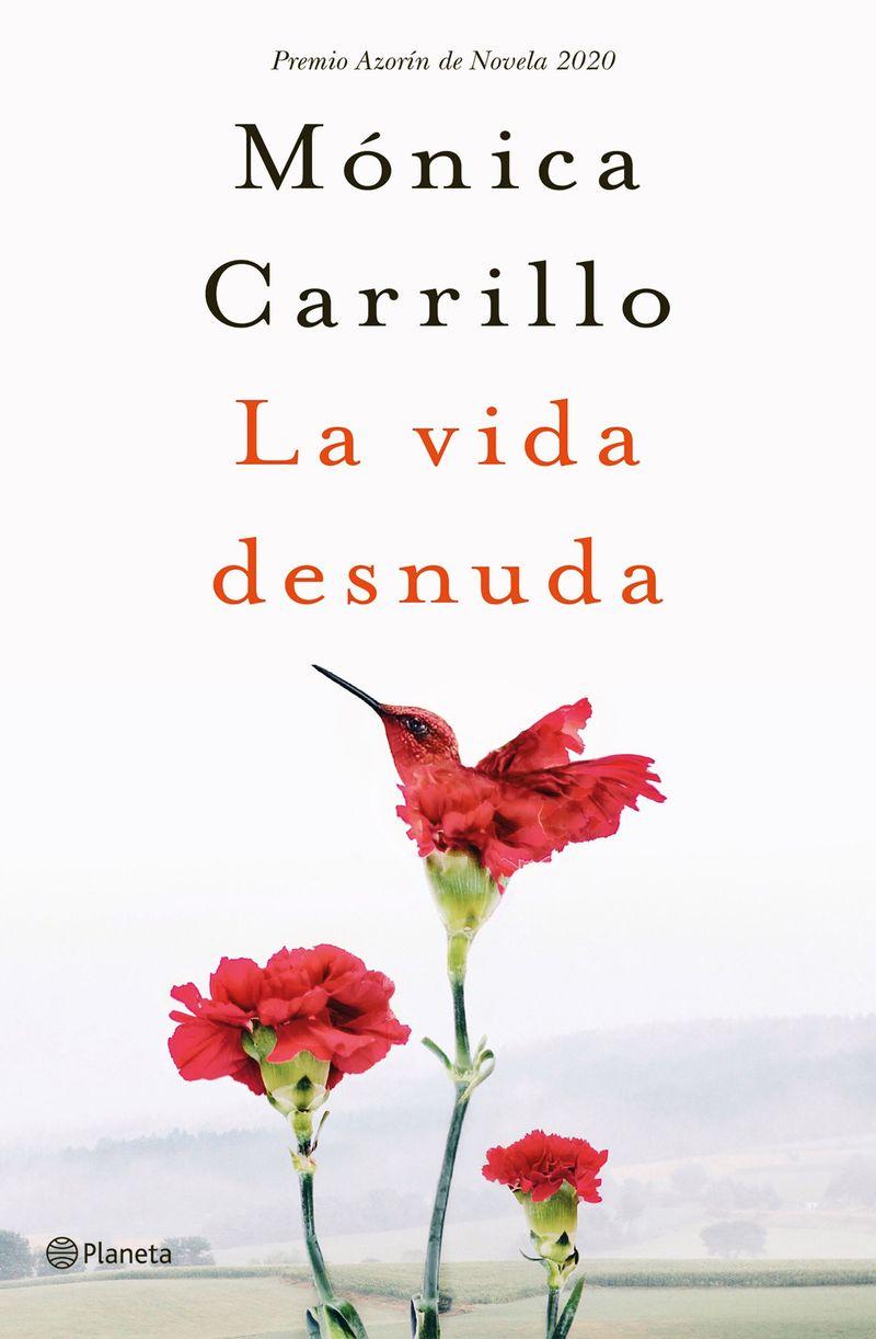 Vida Desnuda, La (premio Azorin 2020) - Monica Carrillo