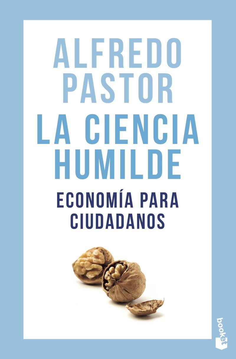 la ciencia humilde - economia para ciudadanos - Alfredo Pastor