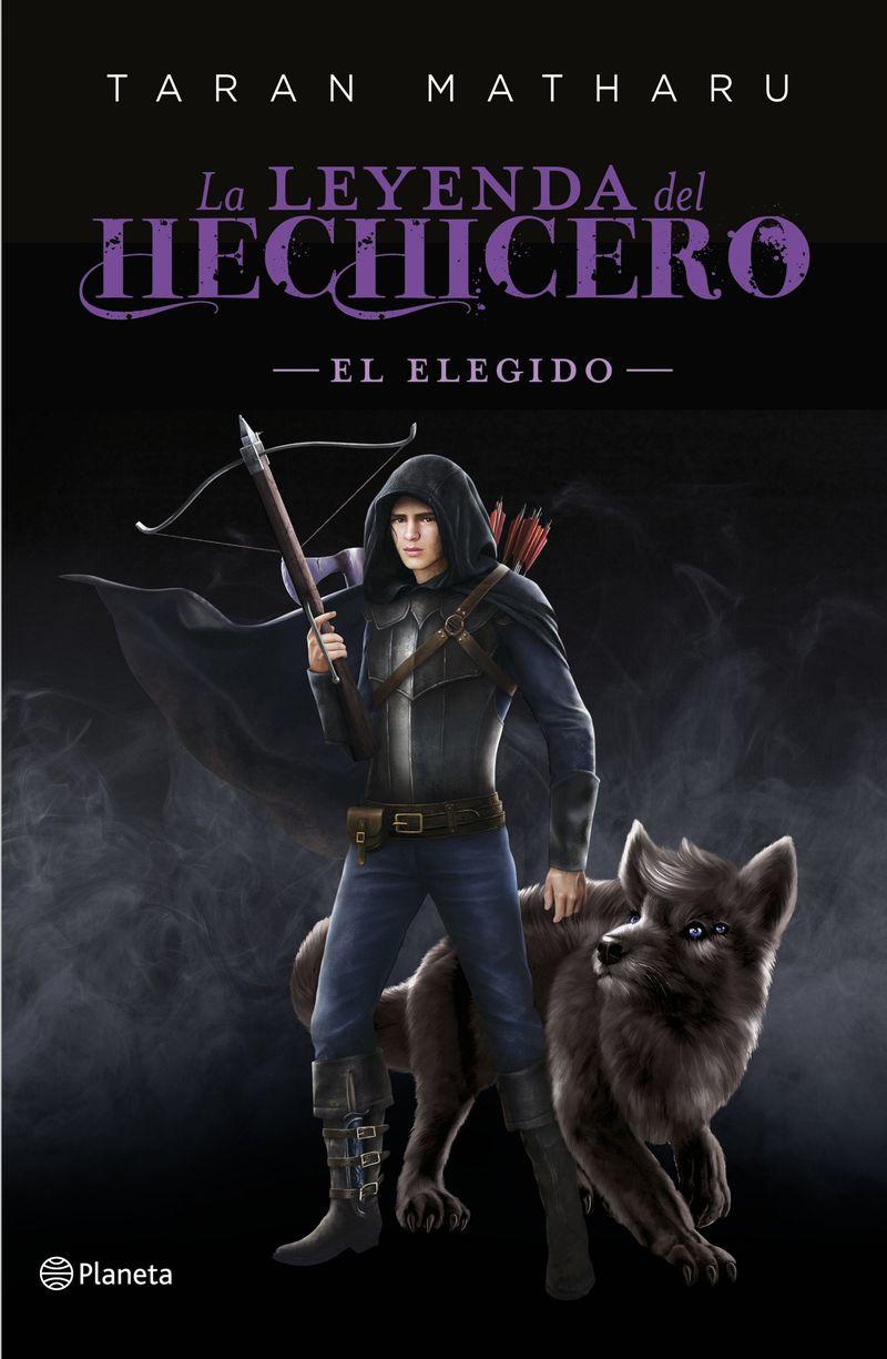 Leyenda Del Hechicero, La - El Elegido - Taran Matharu