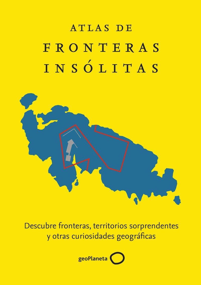 Atlas De Fronteras Insolitas - Zoran Nikolic