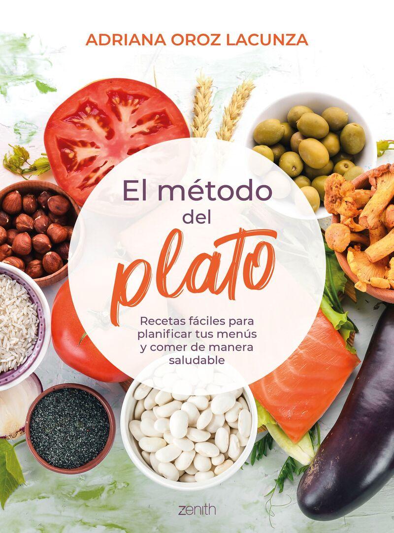 metodo del plato, el - recetas faciles para planificar tus menus y comer de manera saludable - Adriana Oroz Lacunza