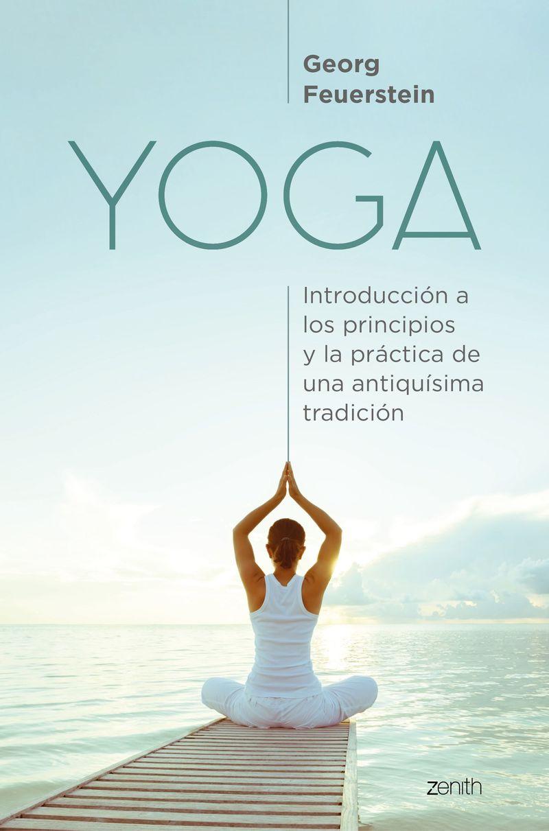 yoga - introduccion a los principios y la practica de una antiquisima tradicion - Georg Feuerstein