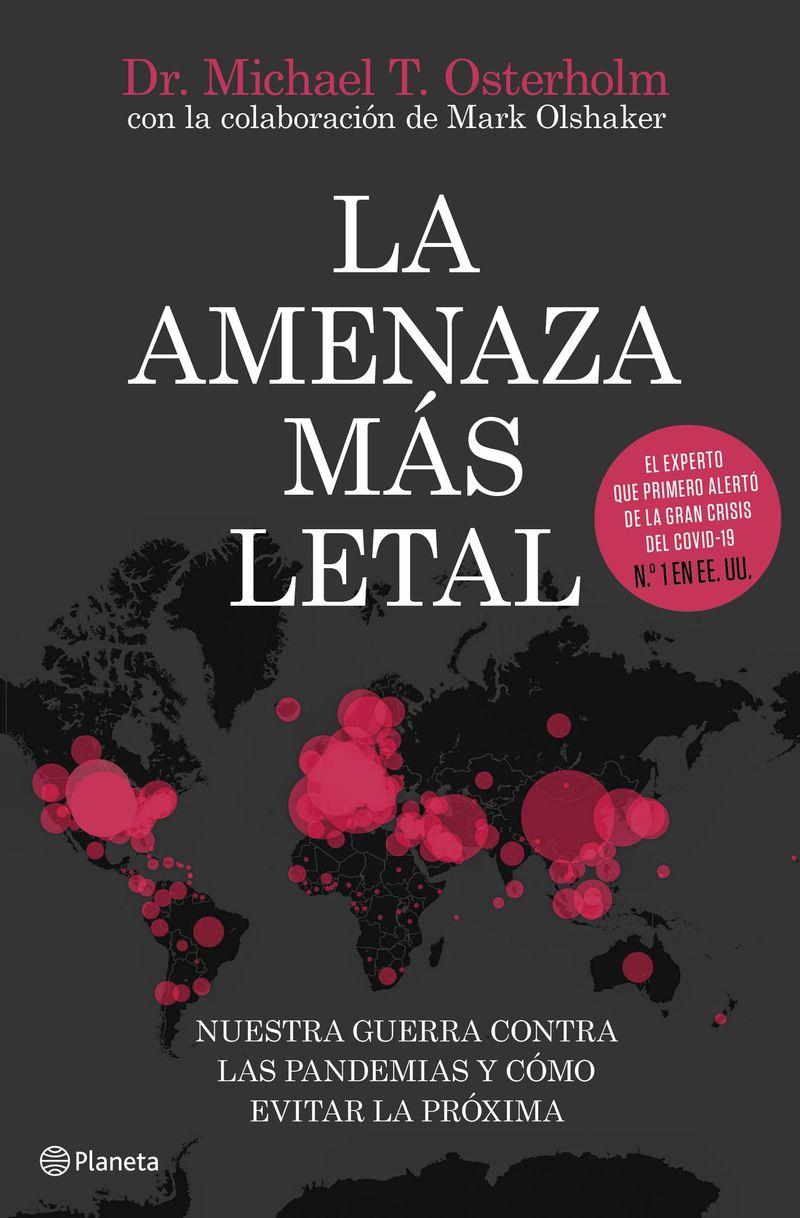 Amenaza Mas Letal, La - Nuestra Guerra Contra Las Pandemias Y Como Evitar La Proxima - Michael T. Osterholm