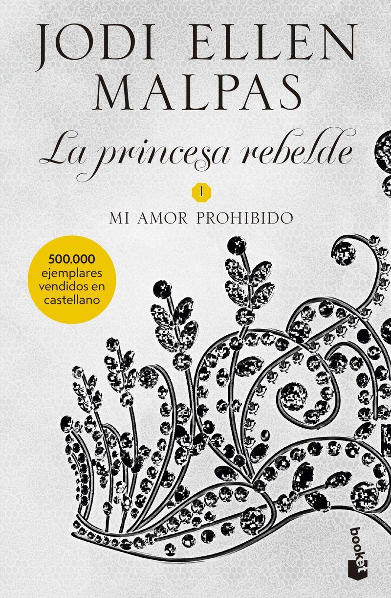 Mi Amor Prohibido - La Princesa Rebelde 1 - Jodi Ellen Malpas