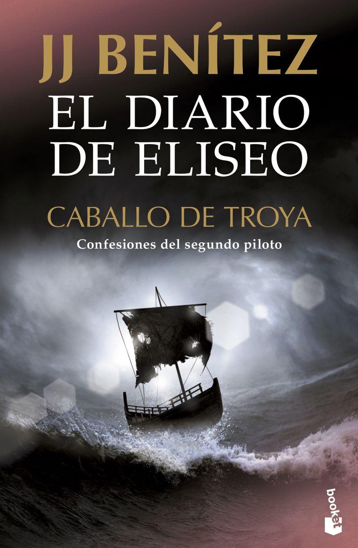 Diario De Eliseo, El - Caballo De Troya - J. J. Benitez