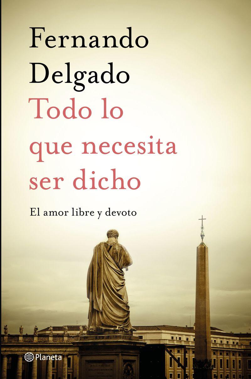 Todo Lo Que Necesita Ser Dicho - Fernando Delgado