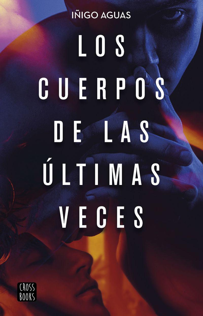 CUERPOS DE LAS ULTIMAS VECES, LOS