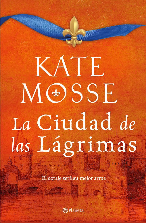 La ciudad de las lagrimas - Kate Mosse