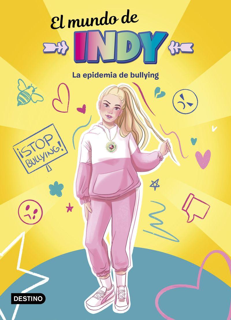 mundo de indy, el - la epidemia de bullying - El Mundo De Indy