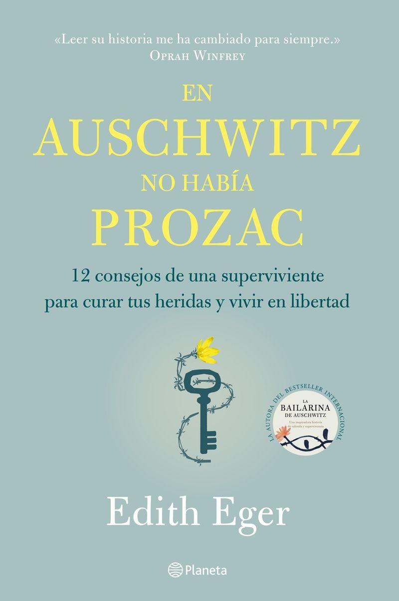 En Auschwitz No Habia Prozac - Edith Eger