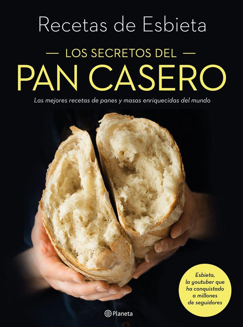 Secretos Del Pan Casero, Los - Las Mejores Recetas De Panes Y Masas Enriquecidas Del Mundo - Esbieta