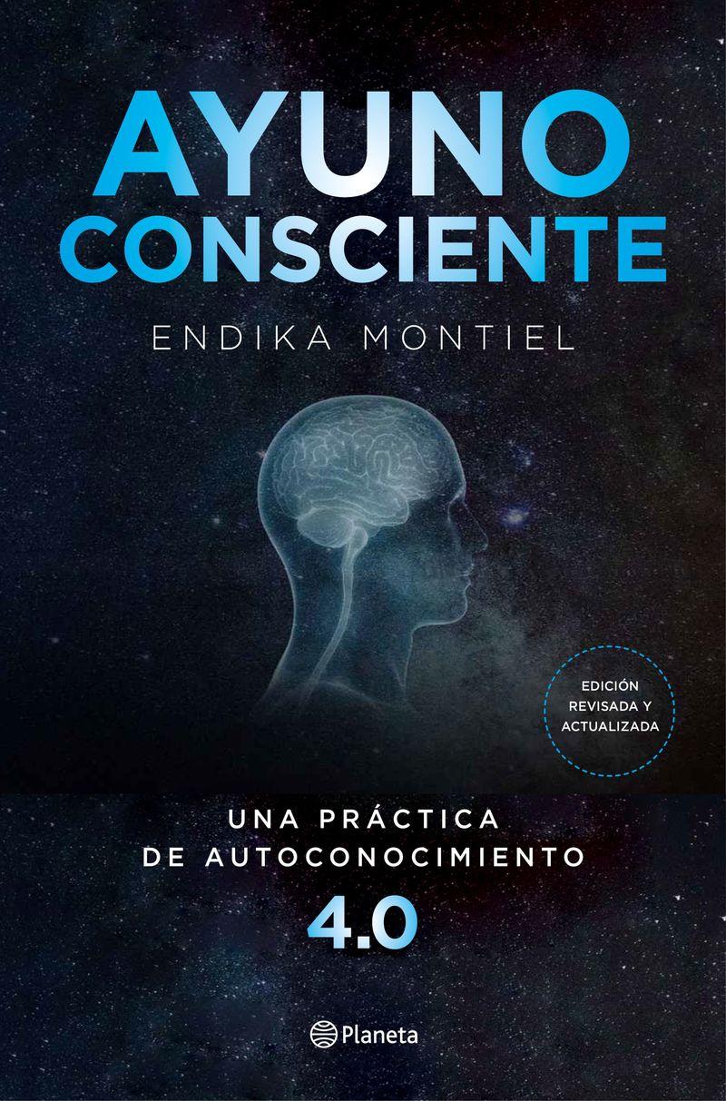 Ayuno Consciente - Una Practica De Autoconocimiento 4.0 - Endika Montiel