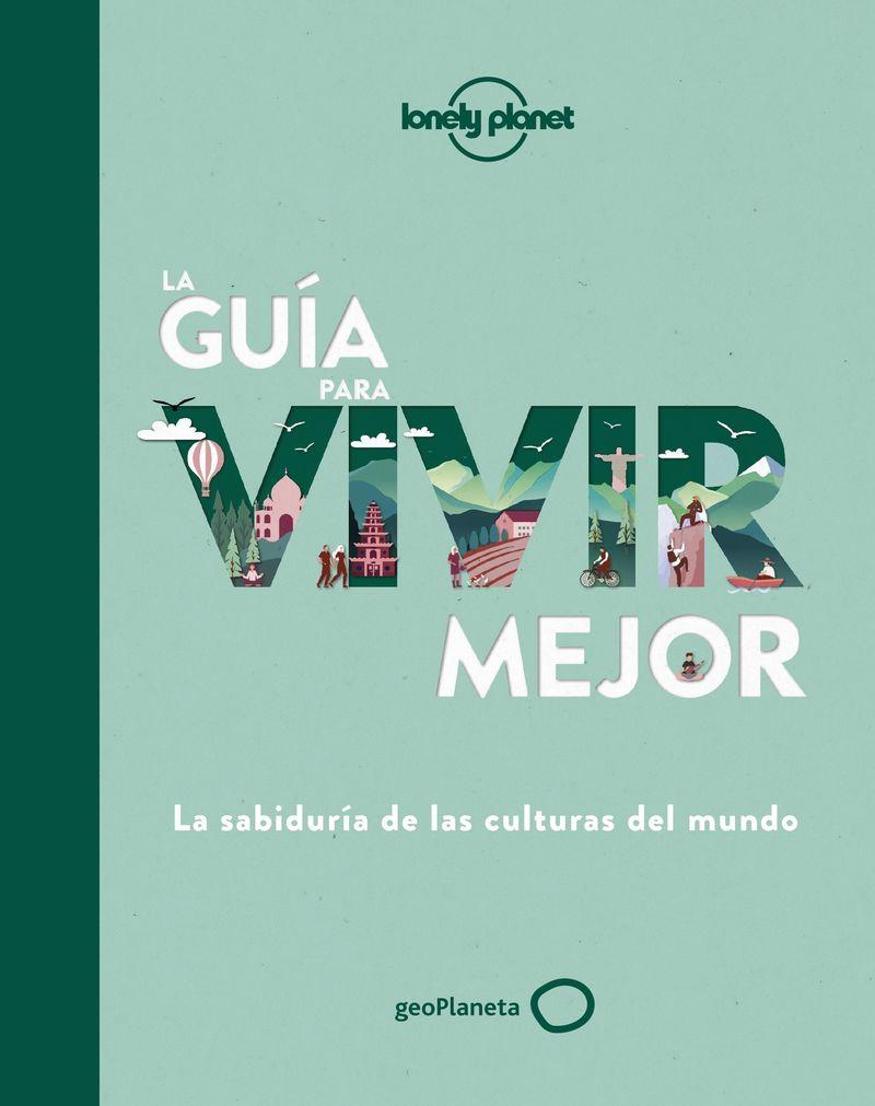 LA GUIA PARA VIVIR MEJOR (LONELY PLANET)