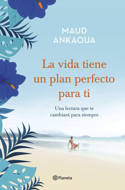 La vida tiene un plan perfecto para ti - Maud Ankaoua