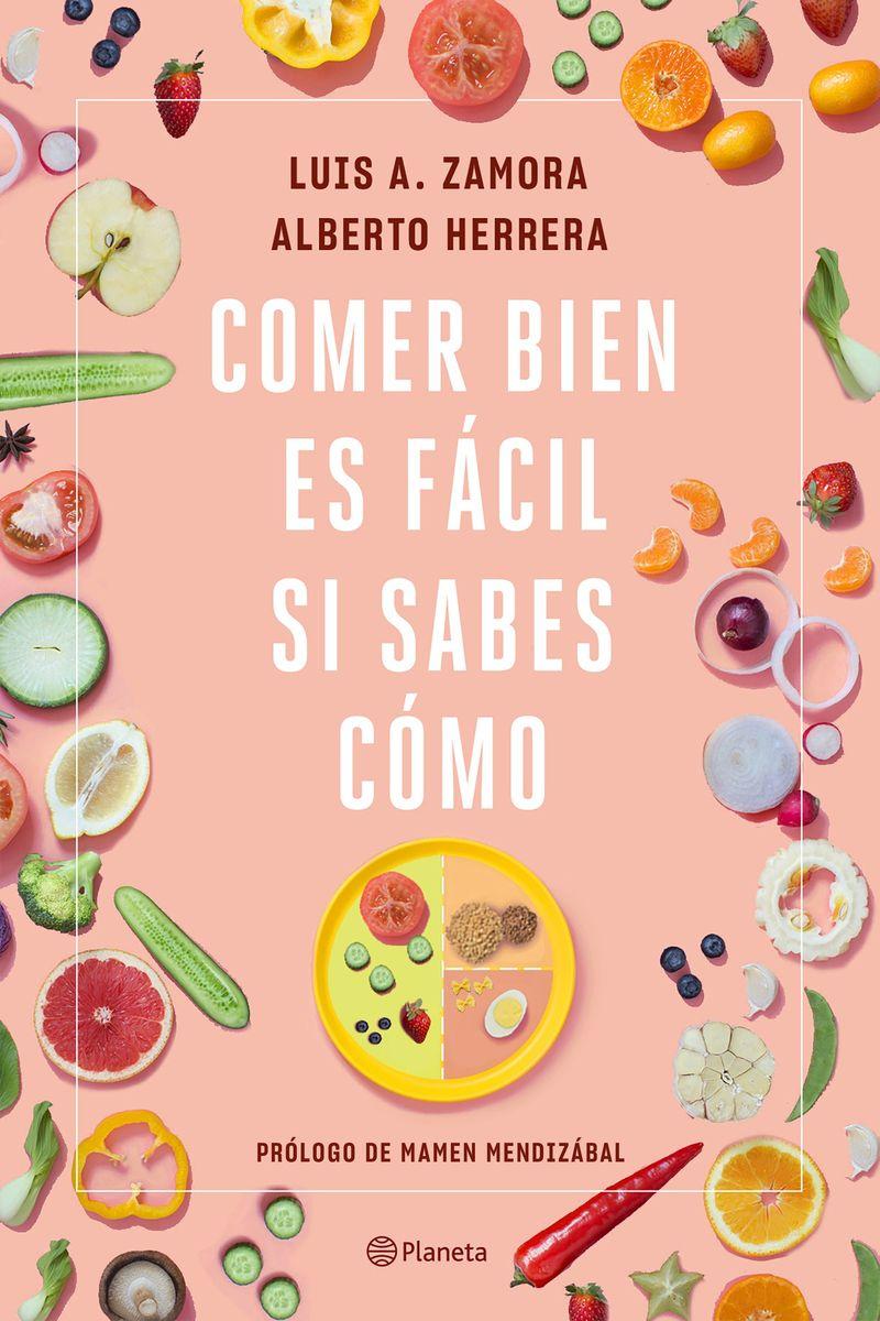 comer bien es facil si sabes como - Luis A. Zamora / Alberto Herrera