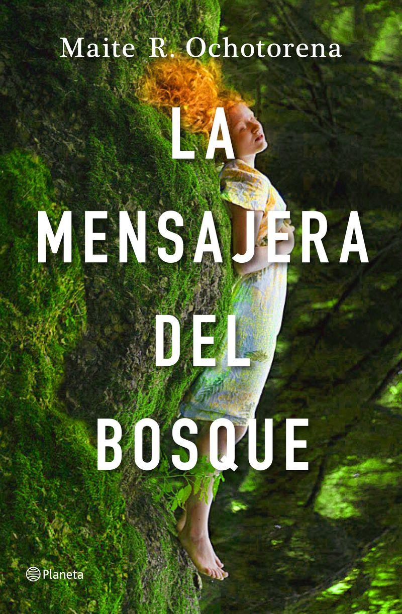 La mensajera del bosque - Maite R. Ochotorena