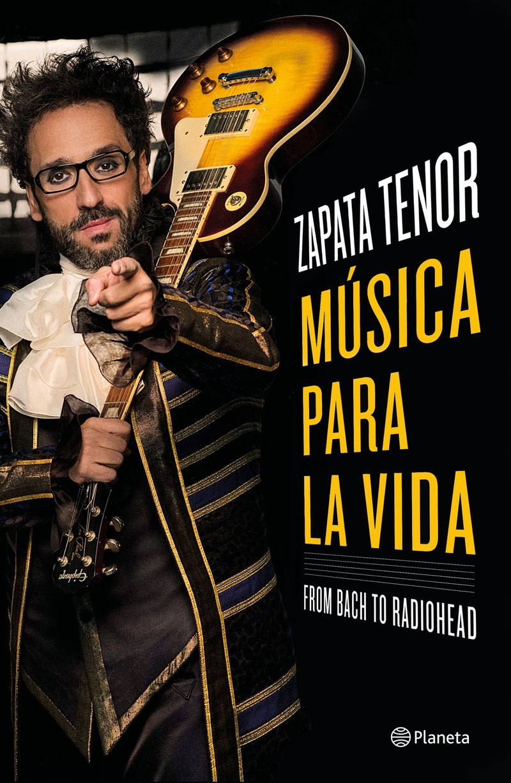 musica para la vida - from bach to radiohead - Zapata Tenor