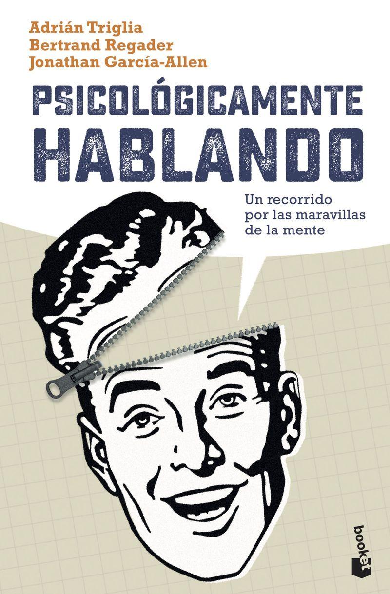 PSICOLOGICAMENTE HABLANDO - UN RECORRIDO POR LAS MARAVILLAS DE LA MENTE
