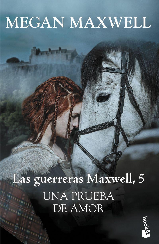 PRUEBA DE AMOR, UNA - LAS GUERRERAS MAXWELL 5