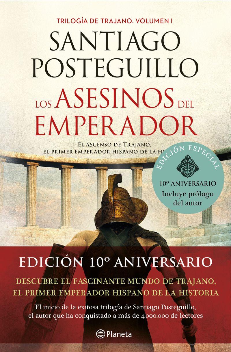 asesinos del emperador, los (ed. 10º aniversario) - Santiago Posteguillo