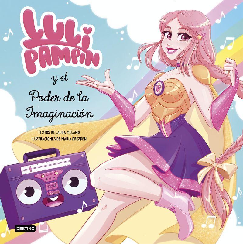 luli pampin y el poder de la imaginacion - Luli Pampin / Laura Raquel Melano
