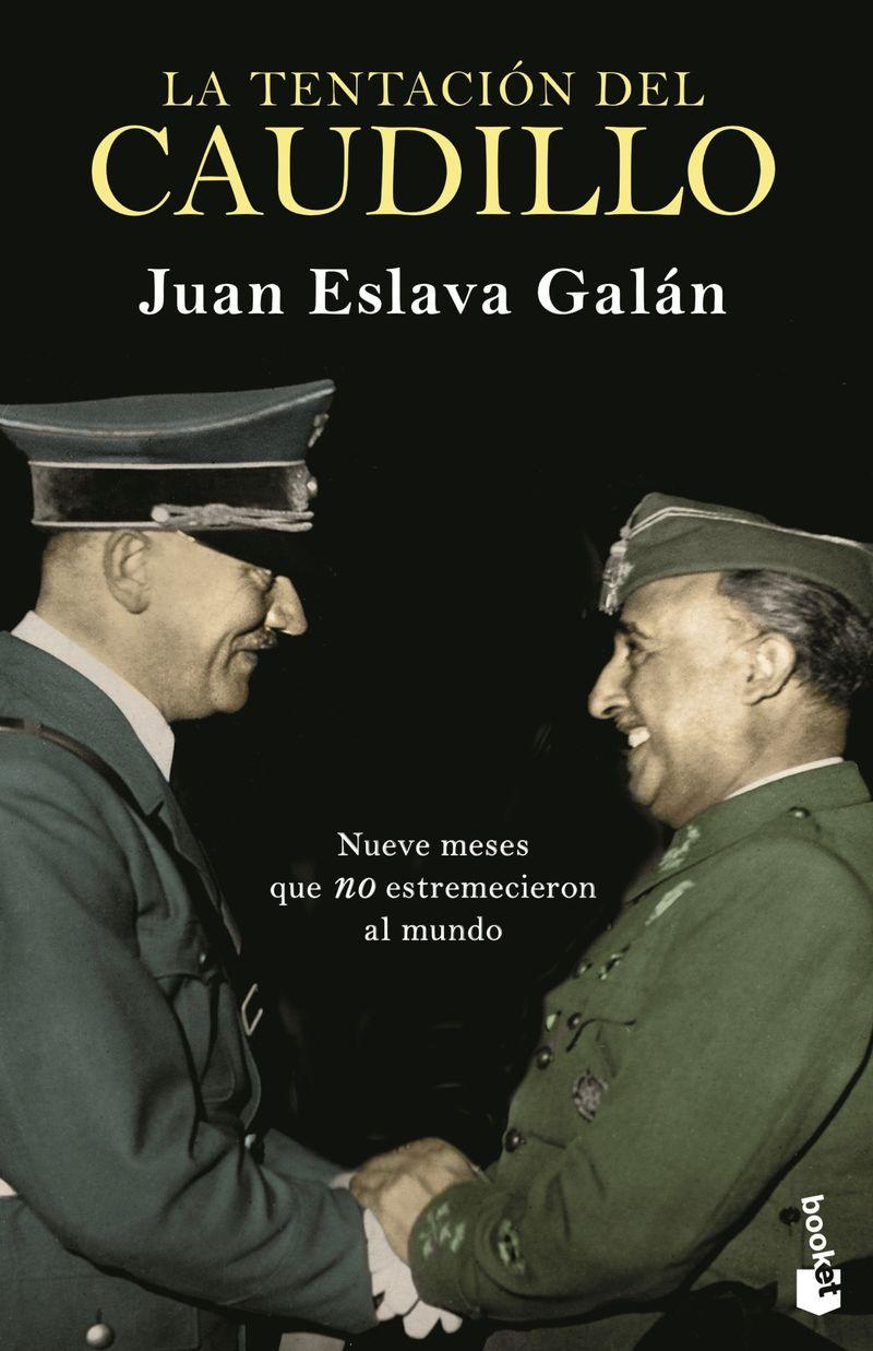 La tentacion del caudillo - Juan Eslava Galan