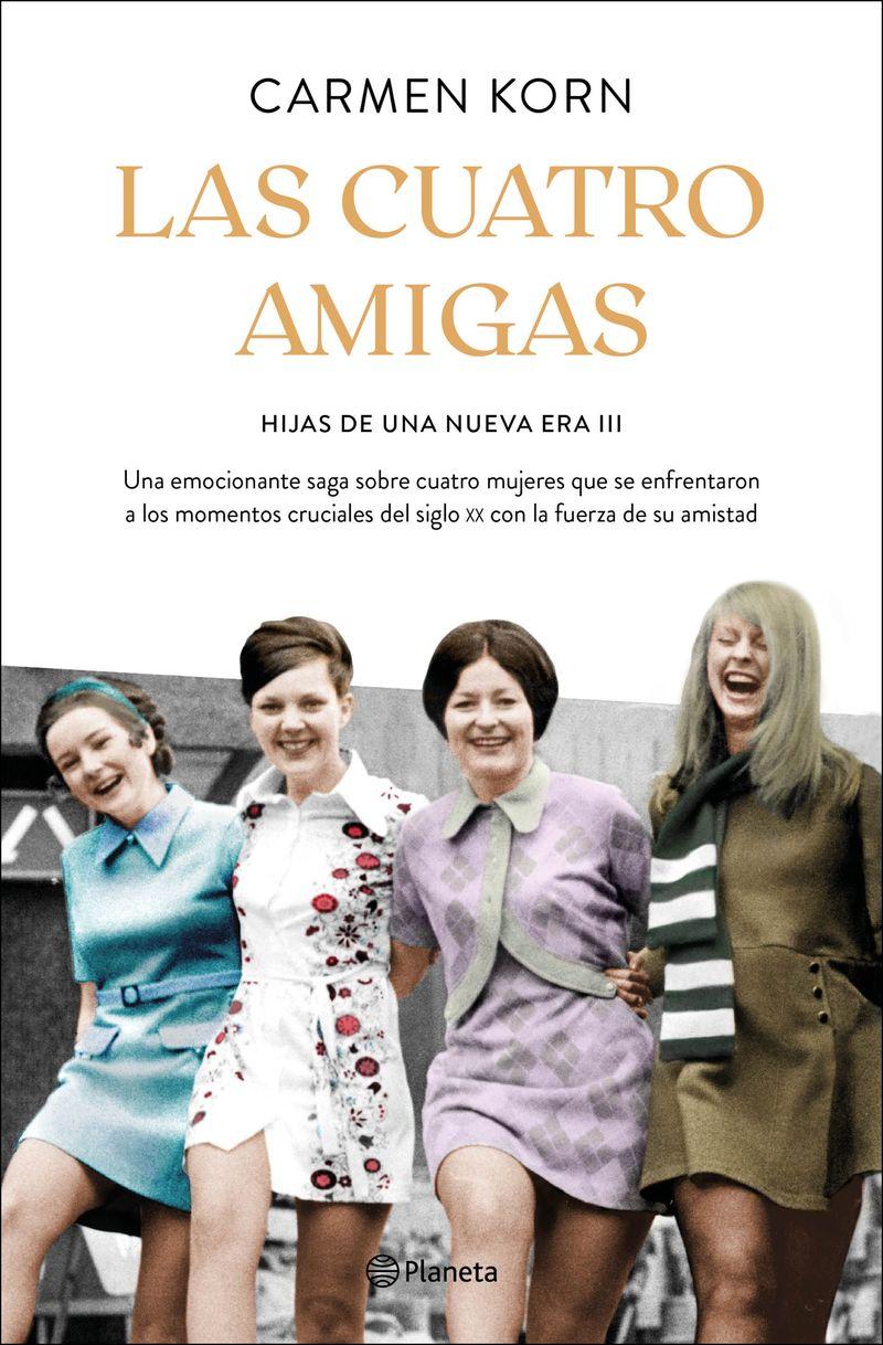 cuatro amigas, las (saga hijas de una nueva era 3) - Carmen Korn