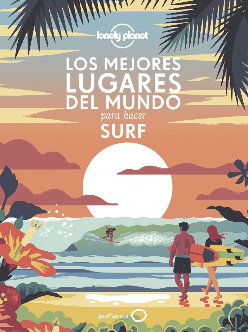 LOS MEJORES LUGARES DEL MUNDO PARA HACER SURF (LONELY PLANET)