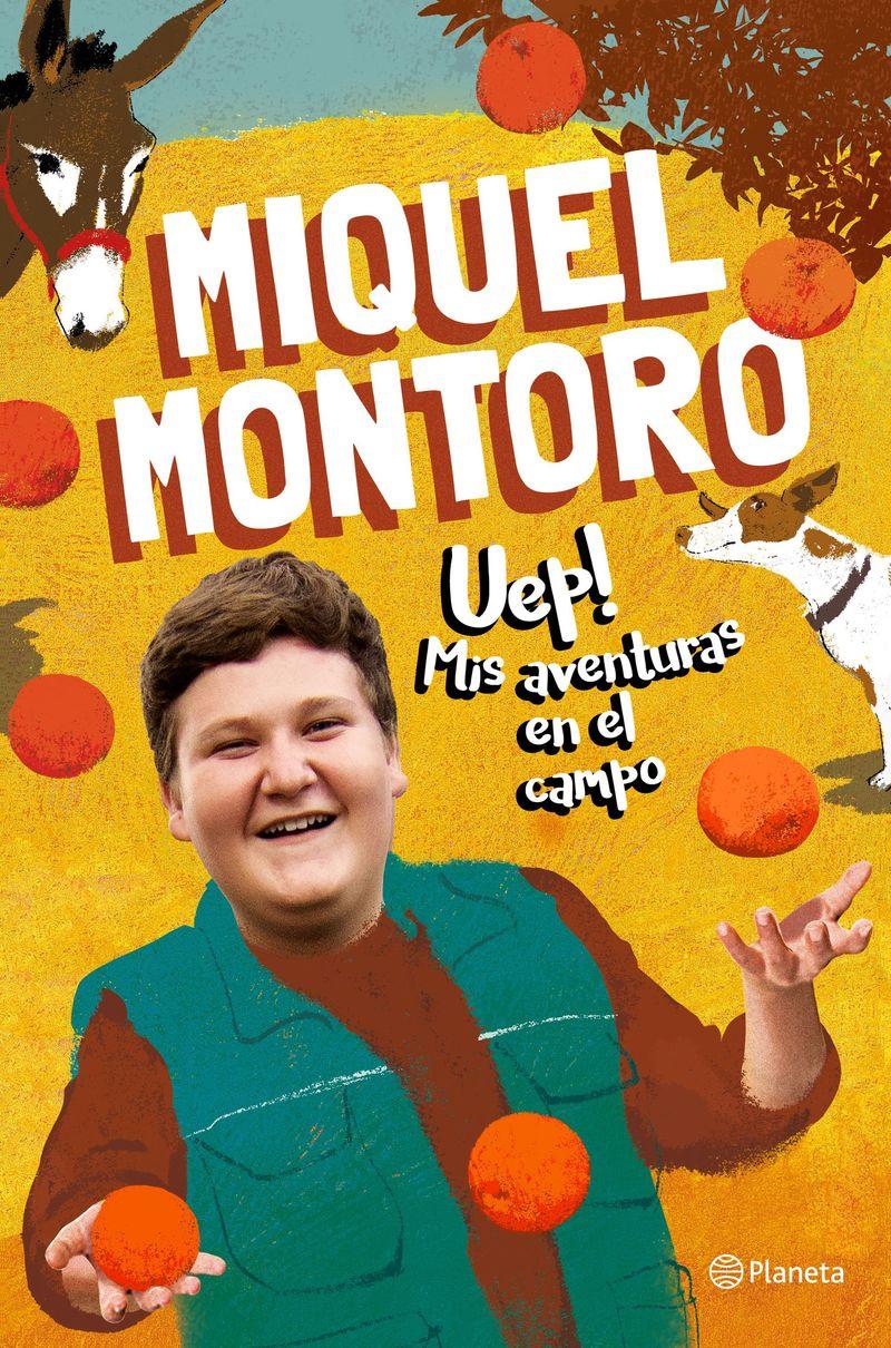 uep! mis aventuras en el campo - Miquel Montoro