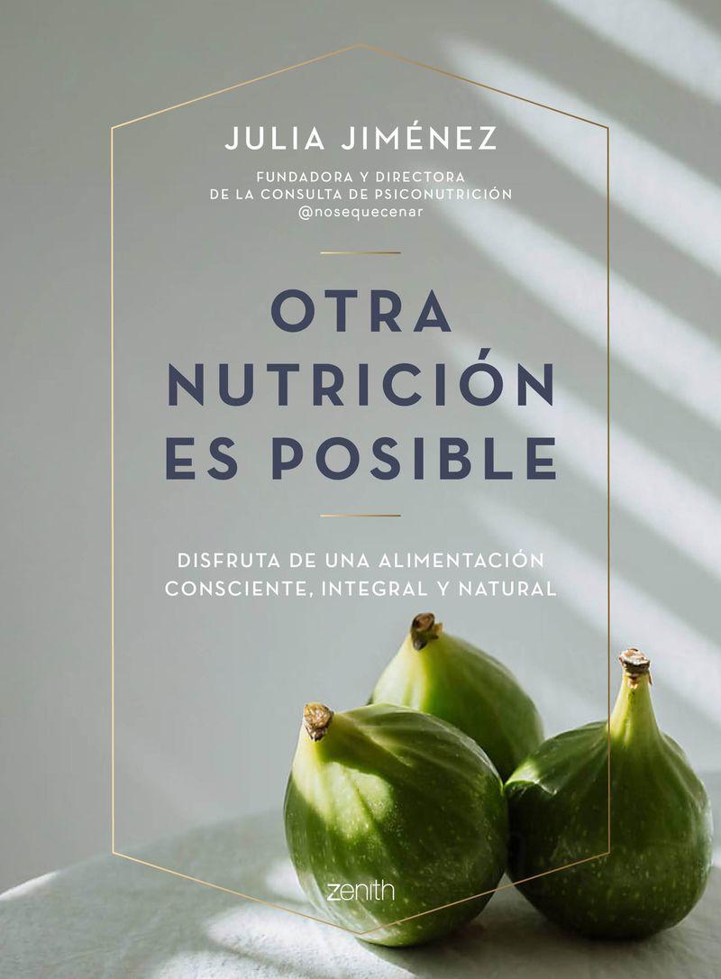otra nutricion es posible - disfruta de una alimentacion consciente, integral y natural - Julia Jimenez