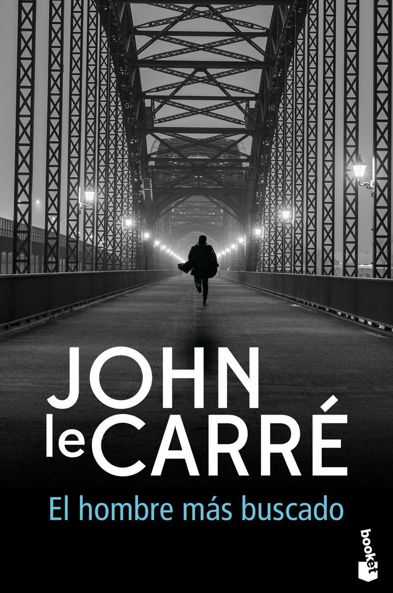 El hombre mas buscado - John Le Carre