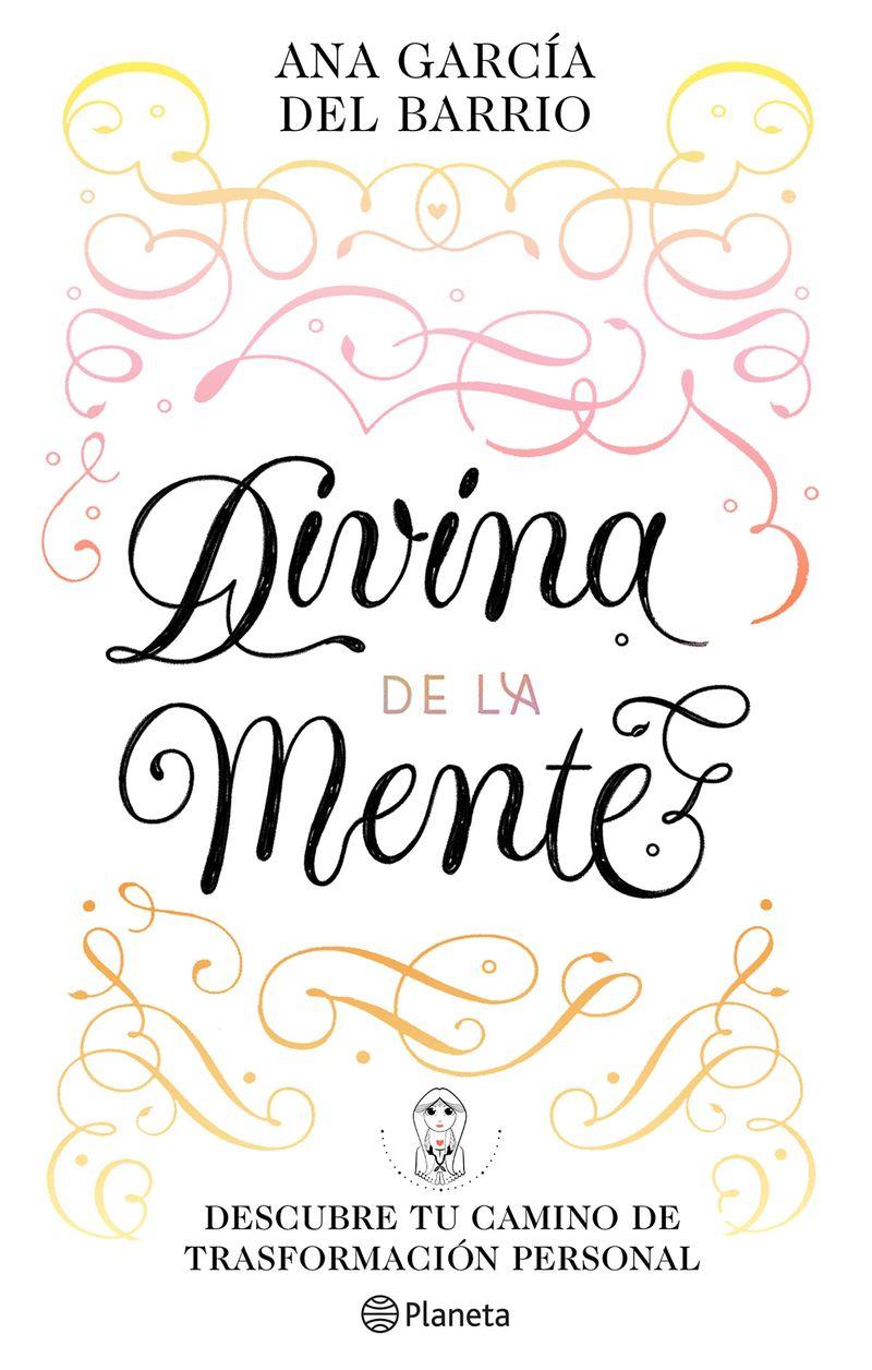 divina de la mente - descubre tu camino de transformacion personal - Ana Garcia Del Barrio
