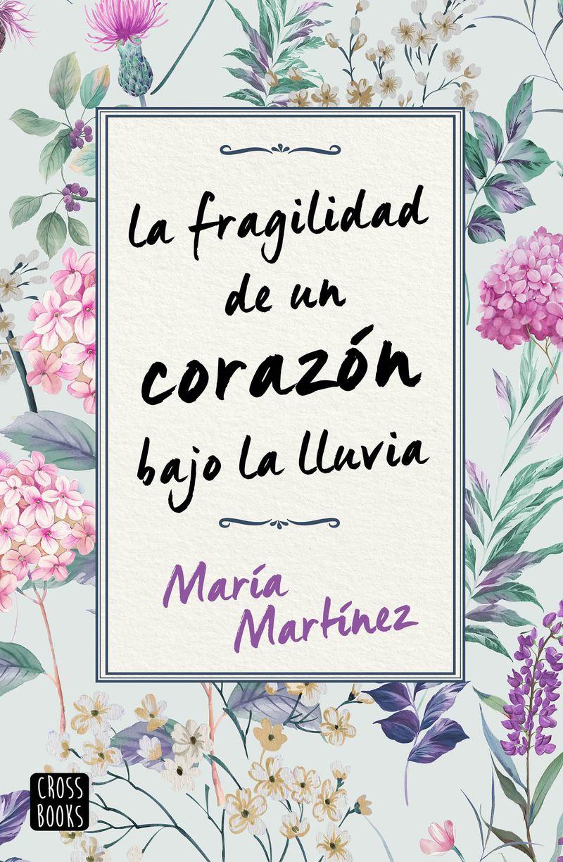 PACK TC MARIA MARTINEZ - LA FRAGILIDAD DE UN CORAZON BAJO LA LLUVIA