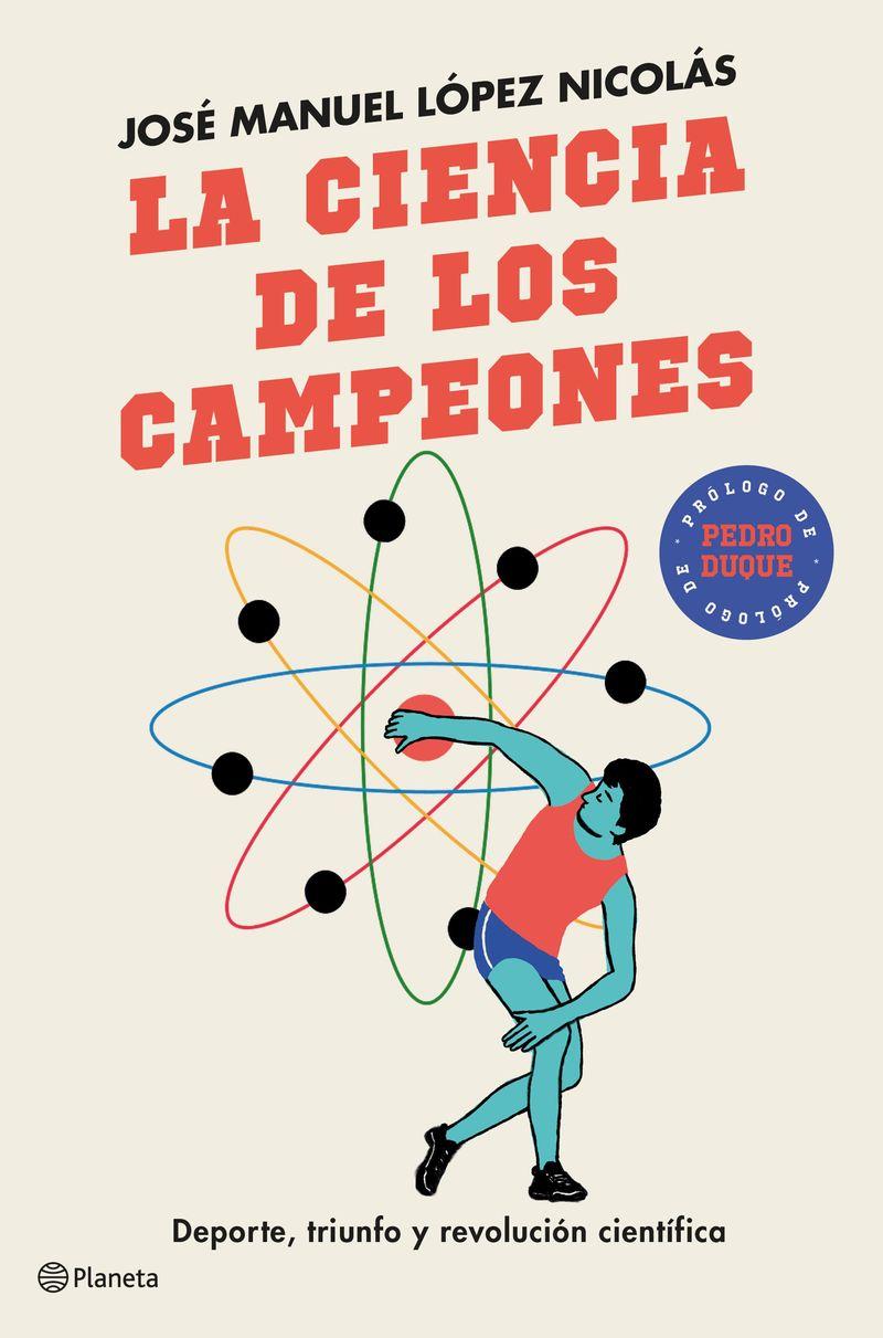 la ciencia de los campeones - deporte, triunfo y revolucion cientifica - Jose Manuel Lopez Nicolas