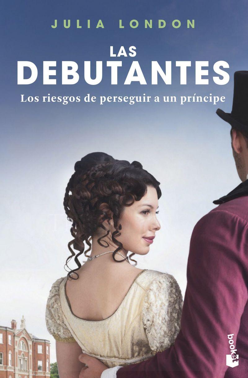LOS RIESGOS DE PERSEGUIR A UN PRINCIPE (LAS DEBUTANTES 2)