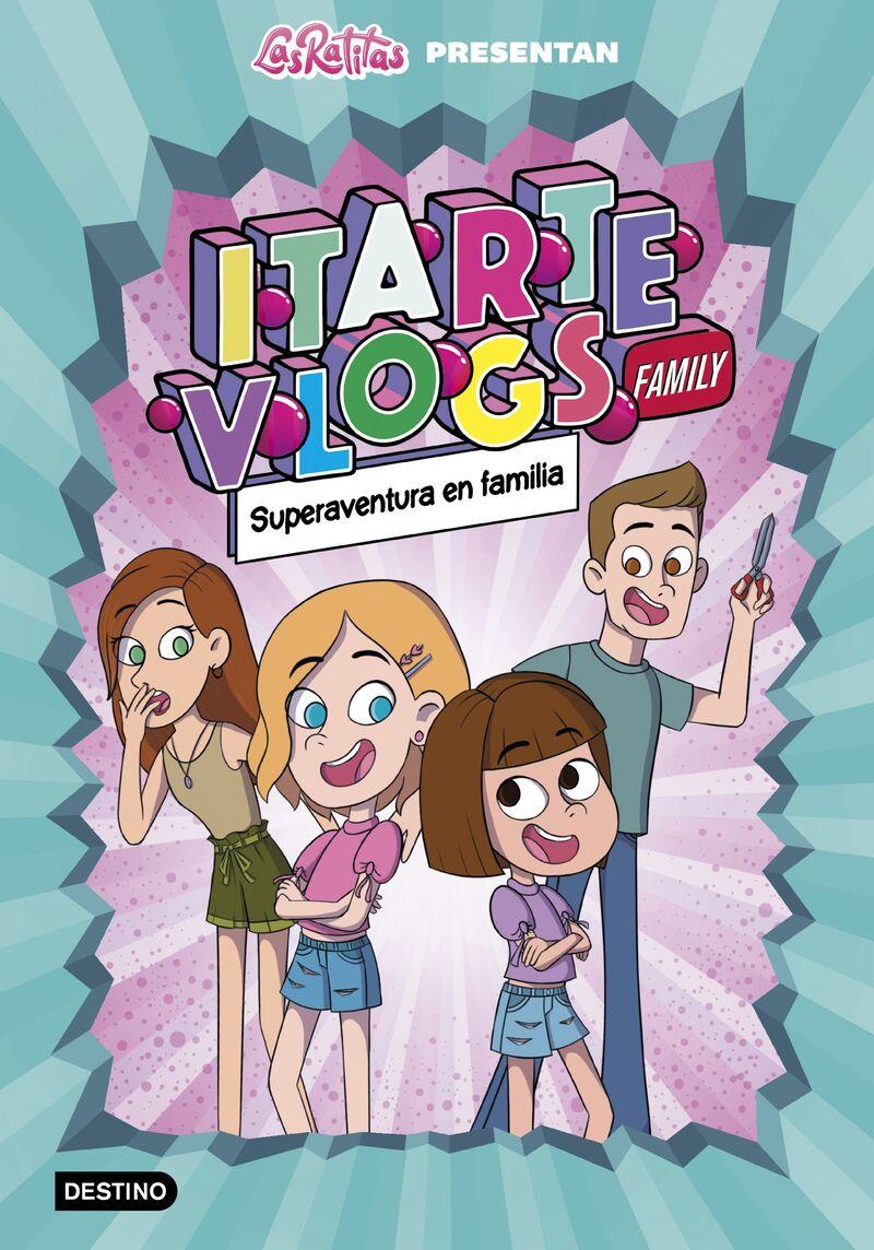 itarte vlogs family 1 - superaventura en familia - Las Ratitas