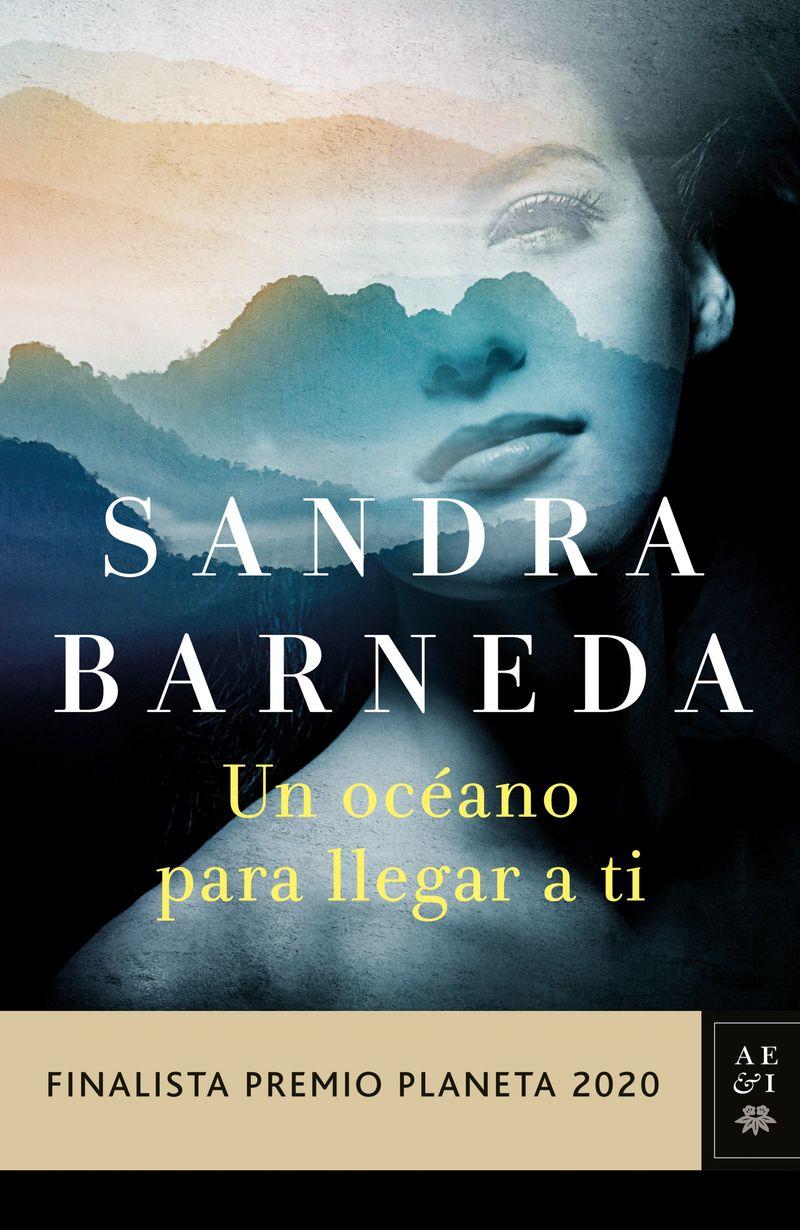(pack) un oceano para llegar a ti (finalista premio planeta 2020) (+libreta) - Sandra Barneda