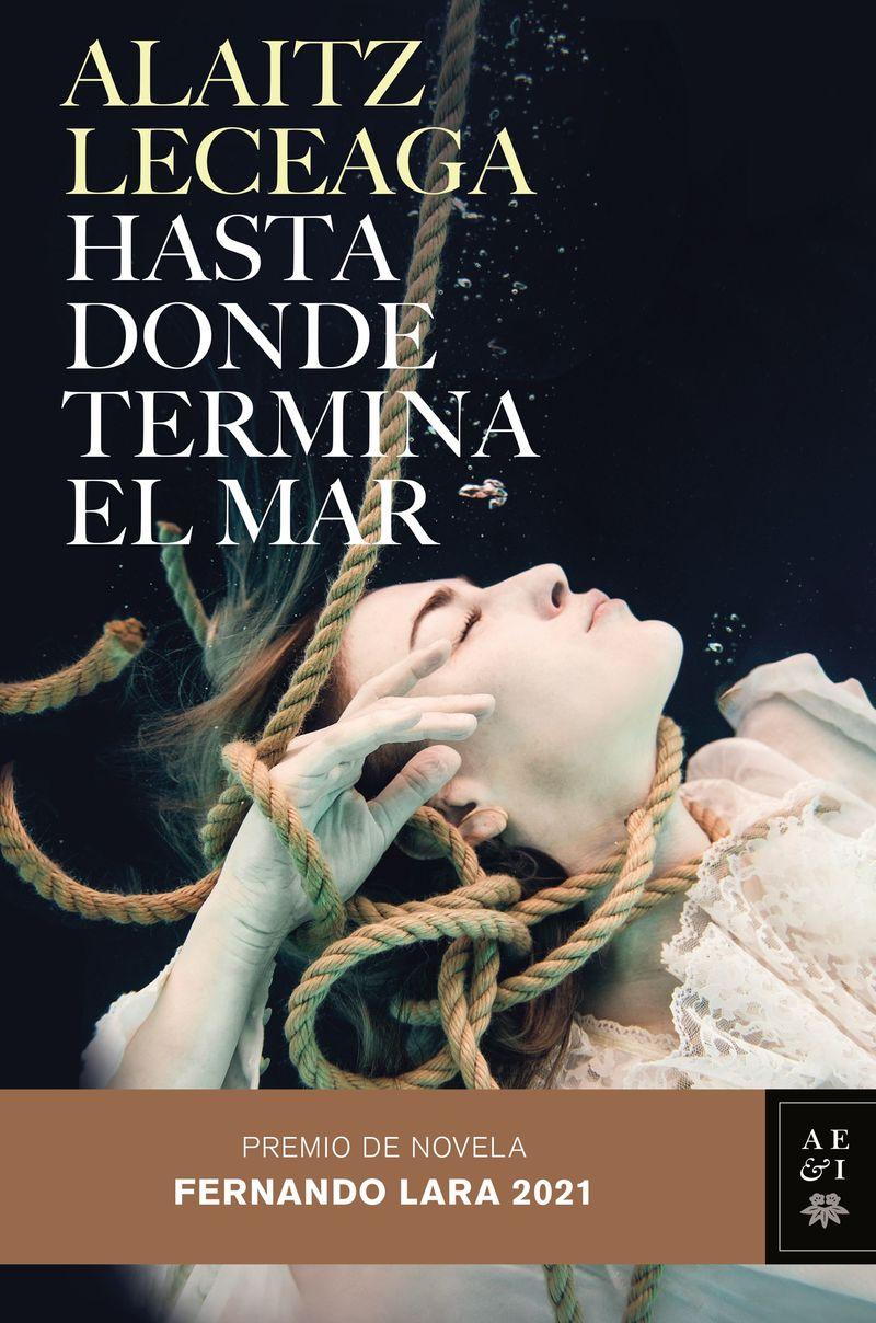 HASTA DONDE TERMINA EL MAR (PREMIO FERNANDO LARA 2021)