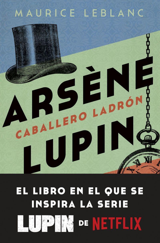 arsene lupin - caballero ladron - Maurice Leblanc