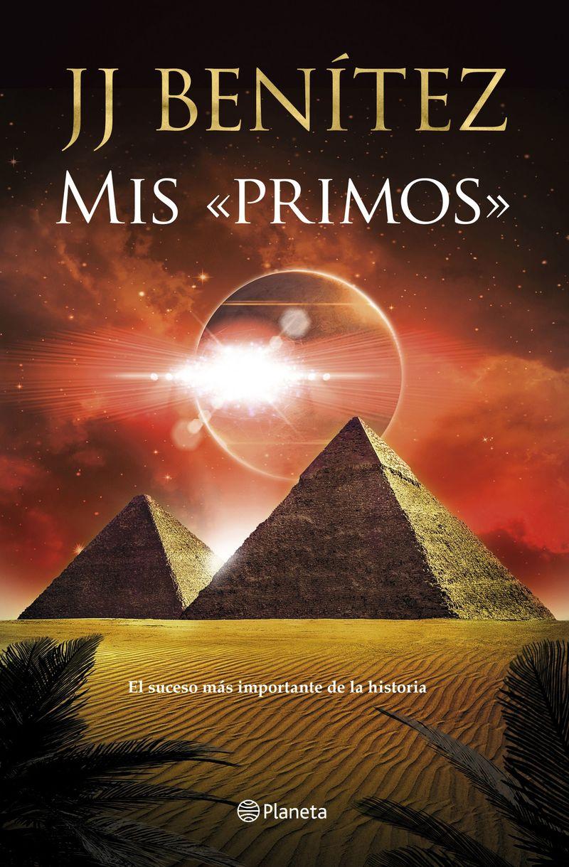MIS «PRIMOS» - EL SUCESO MAS IMPORTANTE DE LA HISTORIA